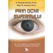 Prin ochii sufletului ( editura : For You , autori : H . Ronald Hulnick , Mary R . Hulnick ISBN 978-606-639-015-6 )
