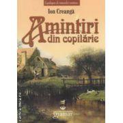 Amintiri din copilarie ( editura: Gramar, autor: Ion Creanga ISBN 978-606-8395-19-7 )