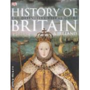 HISTORY OF BRITAIN & IRELAND: The definitive visual guide ( editura: Longman, ISBN 978-1-4053-6428-7 )