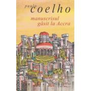 Manuscrisul gasit la Accra ( editura : Humanitas , autor : Paulo Coelho ISBN 978-973-689-523-4 )