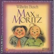 Max si Moritz ( editura: Gramar, autor: Wilhelm Busch ISBN 978-606-8395-10-4 )