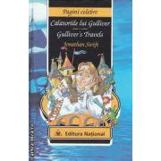 Calatoriile lui Gulliver - Gulliver' s travels ( editura : National , autor : Jonathan Swift ISBN 978-973-659-173-0 )