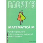 Matematica M1 : ghid de pregatire intensiva pentru examenul de bacalaureat 2013 ( editura : Nomina , coord . : Dan Ion , ISBN 978-606-535-444-9 )