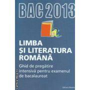 Limba si literatura romana : ghid de pregatire intensiva pentru examenul de bacalaureat 2013 ( editura : Nomina , coord . : Monica Jeican ISBN 9786065354463 )