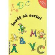 Invat sa scriu ! A B C ( editura : Nomina , editor : Alexandru Creanga ISBN 9786065354272 )
