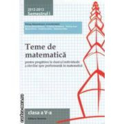 Teme de matematica pentru clasa a V - a : semestrul I , 2012 - 2013 ( editura : Nomina , coordonator : Petrus Alexandru ISBN 9786065354012 )