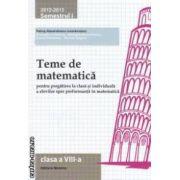 Teme de matematica pentru clasa a VIII - a : semestrul I , 2012 - 2013 ( editura : Nomina , coordonator : Petrus Alexandrescu ISBN 9786065354074 )