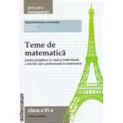 Teme de matematica pentru clasa a VI - a : semestrul I , 2012 - 2013 ( editura : Nomina , coordonator : Petrus Alexandrescu ISBN 9786065354036 )