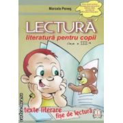 Lectura : literatura pentru copii clasa a III - a : texte literare , fise de lectura ( editura : Penes , autor : Marcela Penes ISBN 978-973-7660-61-9 )