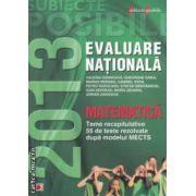 Matematica : Evaluare Nationala 2013 : teme recapitulative : 55 de teste rezolvate dupa modelul MECTS ( editura : Paralela 45 , autori : Valeriu Gornoava , Gheorghe Iurea , Marius Perianu , ISBN 9789734715534 )