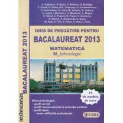 Ghid de pregatire pentru Bacalaureat 2013 : Matematica M_tehnologic ( editura : Sigma , colaboratori : Pirnog Elena , Ivan Daniela ISBN 9789736497940 )