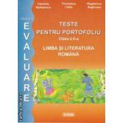 Teste pentru portofoliu clasa a II - a : Limba si literatura romana , colectia - evaluare ( editura : Sigma , autori : Gabriela Barbulescu, Florentina Chifu , Magdalena Bogheanu ISBN 9789736497735 )