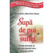Supa de pui pentru suflet : povesti adevarate de viata care deschid inima si trezesc spiritul ( editura : Adevar Divin , autori : Jack Canfield si Mark Hansel ISBN 978-606-8080-94-9 )