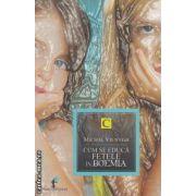 Cum se educa fetele in Boemia ( editura: Allfa, autor: Michal Viewegh ISBN 978-973-724-418-5 )