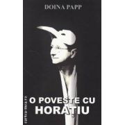 O poveste cu Horatiu ( editura : All , autor : Doina Papp ISBN 978-973-724-482-6 )