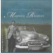 Masinile Regelui ( editura : Curtea Veche , autor : Principele Radu al Romaniei ISBN 978-606-588-353-6 )