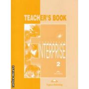 Curs limba engleză Enterprise 2 Manualul profesorului ( Editura: Express Publishing, Autor: Virginia Evans, Jenny Dooley ISBN 978-1-84216-106-7 )