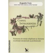 Codul inteligentei ( editura : For You , autor : Augusto Cury ISBN 978-606-639-016-3 )