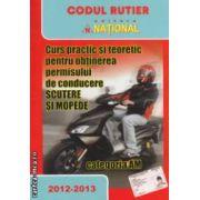 Curs practic  si teoretic pentru obtinerea permisului de conducere scutere si mopede CATEGORIA AM ( editura : National , ISBN 978-973-659-223-2 )