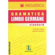 Gramatica limbii germane - standard ( editura : Niculescu , autori : Gerhard Helbig , Joachim Buscha ISBN 978-973-748-714-8 )