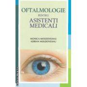 Oftalmologie pentru asistenti medicali ( editura: All, autori: Monica Moldoveanu, Adrian Moldoveanu ISBN 978-606-587-064-2 )