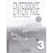 Enterprise Pre -  Intermediate - My Language Portfolio 3 (editura : Express Publishing , autori : Virginia Evans , Jenny Dooley  ISBN 978-1-84466-956-1 )