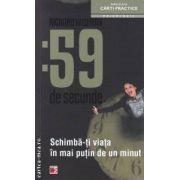59 de secunde: schimba-ti viata in mai putin de un minut ( editura: Paralela 45, autor: Richard Wiseman ISBN 978-973-47-1565-7 )