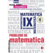 Probleme de matematica pentru clasa a IX - a ( editura : Paralela 45 , autori : Lucian Dragomir , Adriana Dragomir , Ovidiu Badescu ISBN 9789734715589 )