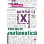 Probleme de matematica pentru clasa a X - a ( editura : Paralela 45 , autori : Lucian Dragomir , Adriana Dragomir , Ovidiu Badescu ISBN 978-973-47-1550-3 )
