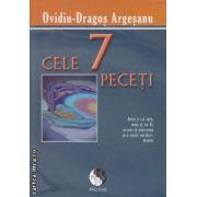 Cele 7 peceti ( editura : Pro Dao , autor : Ovidiu - Dragos Argesanu ISBN 973-606-92732-4-1 )