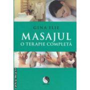 Masajul - O terapie completa ( editura : Pro Dao , autor : Gina Ilie ISBN 978-606-92997-4-6 )