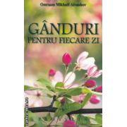 Ganduri pentru fiecare zi - 2013 ( editura : Prosveta , autor : Omraam Mikhael Aivanhov ISBN 978-973-8107-78-6 )