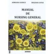 Manual de nursing general ( editura: Sitech, autori: Adriana Iliescu, Bogdan Cotoi ISBN 978-606-11-2894-5 )