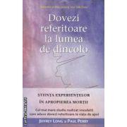 Dovezi referitoare la lumea de dincolo ( editura : Adevar Divin , autori : Jeffrey Long , Paul Perry ISBN 978-606-8080-83-3 )