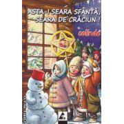 Asta - i seara sfanta , seara de Craciun ! Colinde ( editura : Agora , ISBN 978-606-92211-3-6 )