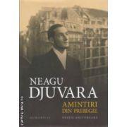 Amintiri din pribegie ( editura : Humanitas , autor : Neagu Djuvara ISBN 978-973-50-3664-5 )