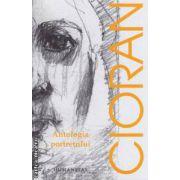 Antologia portretului : de la Saint - Simone la Tocqueville ( editura : Humanitas , autor : Emil Cioran ISBN 978-973-50-3619-5 )