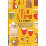 Carte de bucate ( editura : Humanitas , autor : Silvia Jurcovan ISBN 978-973-50-3475-7 )