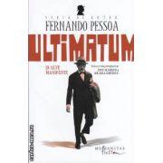 Ultimatum si alte manifeste ( editura : Humanitas , autor : Fernando Pessoa ISBN 978-973-689-529-6 )