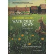 Watership Down ( editura: Humanitas, autor: Richard Adams ISBN 978-973-50-3862-5 )