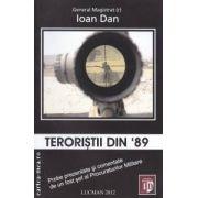 Teroristii din '89 ( editura : Lucman , autor : Ioan Dan ISBN 978-973-723-343-1 )