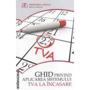 Ghid privind aplicarea sistemului TVA la incasare ( editura : Monitorul Oficial , ISBN 978-973-567-820-3 )