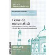 Teme de matematica pentru clasa a V - a : semestrul II , 2012 - 2013 ( editura : Nomina , coordonator : Petrus Alexandrescu ISBN 978-606-535-470-8 )