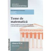 Teme de matematica pentru clasa a VI - a : semestrul II , 2012 - 2013 ( editura : Nomina , coordonator : Petrus Alexandrescu ISBN 978-606-535-471-5 )
