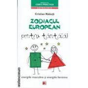 Zodiacul european pentru tantalai : energiile masculine si energiile feminine ( editura : Paralela 45 , autor : Cristian Raduta ISBN 978-973-47-1507-7 )