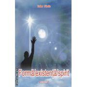 Forma / existenta / spirit ( editura : SITECH , autor : Tudor Paroiu , ISBN 978-606-11-2952-2 )