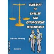 Glossary of English law enforcement terminology ( editura : Sitech , autor : Cristina Pielmus ISBN 978-606-11-0514-4 )