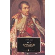 Napoleon: Imparatul regilor vol. III ( editura: All, autor: Max Gallo ISBN 978-973-724-359-1 )
