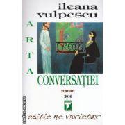 Arta conversatiei  ( editura : Tempus , autor : Ileana Vulpescu ISBN 978-606-92086-2-5 )