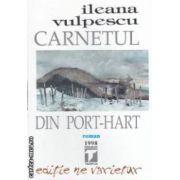 Carnetul din Port - Hart ( editura : Tempus , autor : Ileana Vulpescu ISBN 978-606-92086-7-0 )